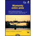 Moments entre amis - DVD