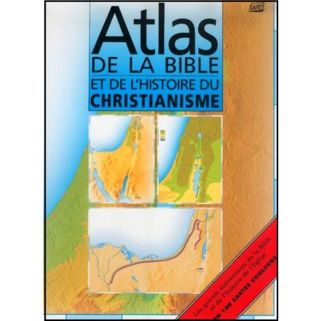 Atlas de la Bible et de l'histoire du christianisme