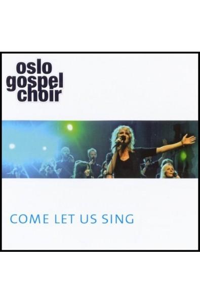 CD - Oslo Gospel Choir - Come let us sing
