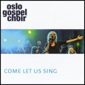 CD - Oslo Gospel Choir - Come let us sing