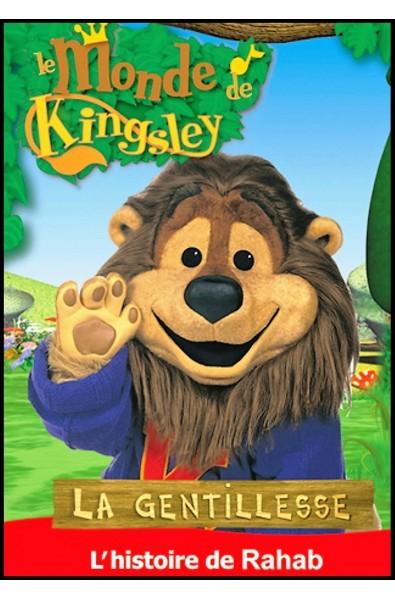 DVD - Monde de Kingsley 11 - Histoire de Rahab, La gentillesse