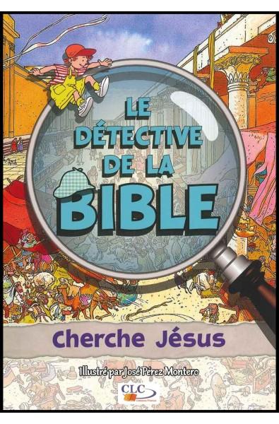 Détective de la Bible, Le - Cherche Jésus