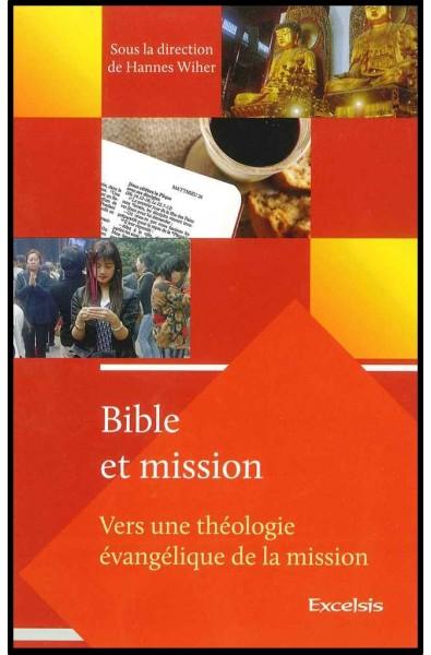 Bible et mission : vers une théologie évangélique de la mission - Vol.1