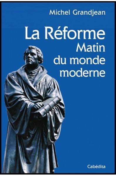 Réforme, La - Matin du monde moderne