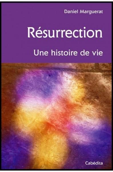 Résurrection Une histoire de vie