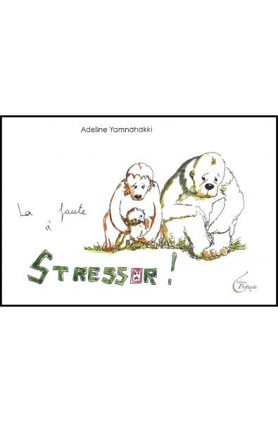 Faute à Stressor, La