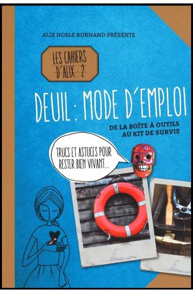 Cahiers d'Alix 2, Les - Deuil : mode d'emploi