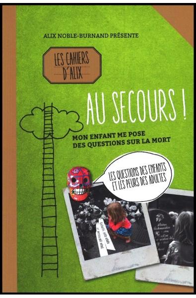 Cahiers D'Alix, Les - Au secours !