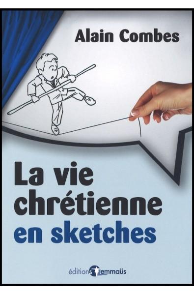 Vie chrétienne en sketches, La