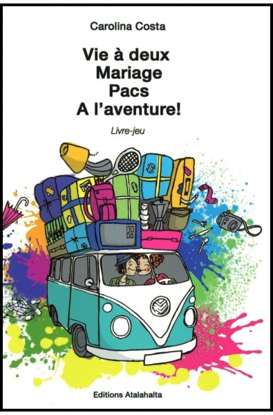 Mariage, Vie à deux.  A l'aventure !