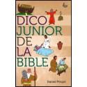 DICO JUNIOR De la BIBLE