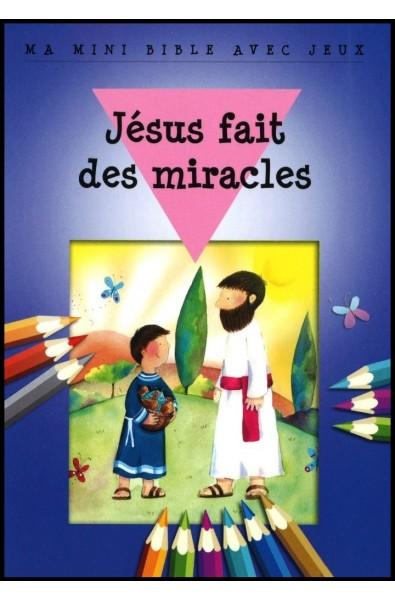 Ma mini Bible - Jésus fait des miracles
