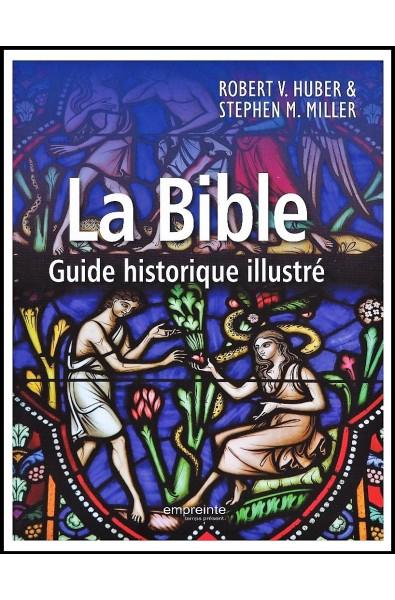 Bible, La - Guide historique illustré