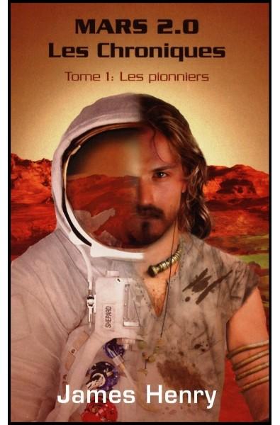 Mars 2.0  Les Chroniques - Tome 1 : Les pionniers