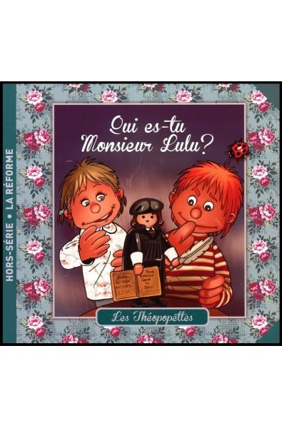 Théopopettes, Les - Qui es-tu Monsieur Lulu ?