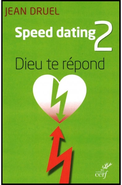 Speed dating 2 - Dieu te répond