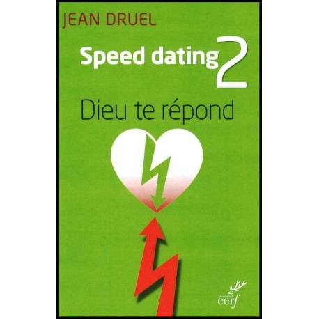Speed dating 2 - Dieu te répond