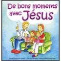 De bons moments avec Jésus