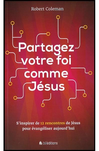 Partagez votre foi comme Jésus