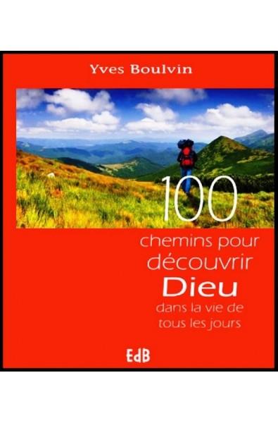 100 chemins pour trouver la paix dans la vie de tous les jours