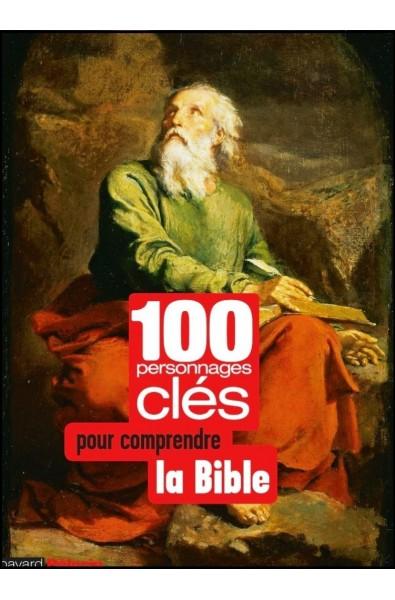 100 personnages clés pour comprendre la Bible