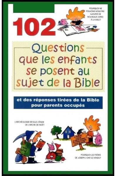 102 questions que les enfants se posent au sujet de la Bible