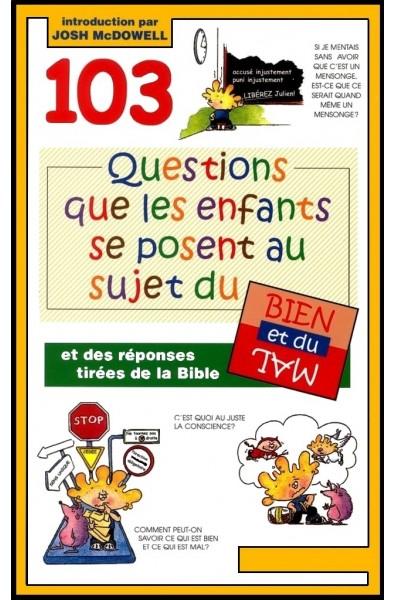 103 questions que les enfants se posent au sujet du bien et du m