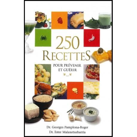250 recettes pour prévenir et guérir